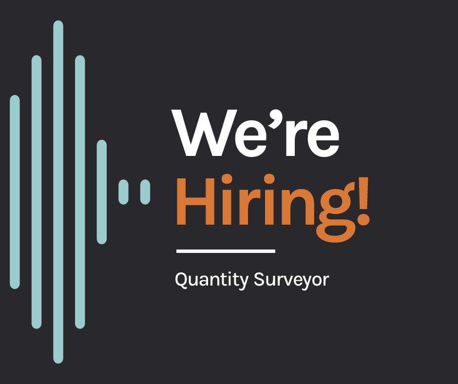 We're Hiring – Quantity Surveyor Role